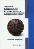 Jakubczak Weronika - Obronność w dokumentach strategicznych wybranych państw w dobie intensyfikacji procesów rynkowych