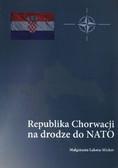 Łakota-Micker Małgorzata - Republika Chorwacji na drodze do NATO