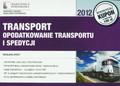 Dyszy Wiesława - Transport – opodatkowanie transportu i usług spedycyjnych – 2012