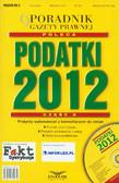 red. Ziętek-Maciejczyk Ewa - Podatki 2012 cz. 2. Przepisy wykonawcze z komentarzem do zmian + CD