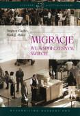 Castles Stephen, Miller Mark J. - Migracje we współczesnym świecie
