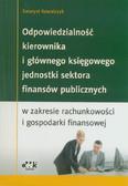 Kowalczyk Ewaryst - Odpowiedzialność kierownika i głównego księgowego jednostki sektora finansów publicznych w zakresieci i gospodarki finansowej