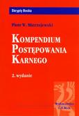 Mierzejewski Piotr W. - Kompendium postępowania karnego