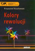 Kozłowski Krzysztof - Kolory rewolucji