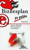 Tokarski Andrzej, Tokarski Maciej, Wójcik Jacek - Biznesplan po polsku