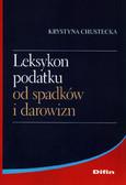 Chustecka Krystyna - Leksykon podatku od spadków i darowizn