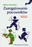 Juchnowicz Marta - Zaangażowanie pracowników. Sposoby oceny i motywowania