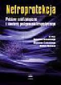 Nefroprotekcja. Podstawy patofizjologiczne i standardy postępowania terapeutycznego