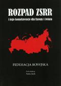 Rozpad ZSRR i jego konsekwencje dla Europy i świata Część 1 Federacja Rosyjska