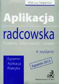 Stepaniuk Mariusz - Aplikacja radcowska Egzamin 2012. Pytania, odpowiedzi, tabele.