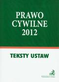 Prawo cywilne 2012. Teksty ustaw