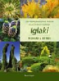 Bitner Richard L. - Iglaki. 250 najpiękniejszych roślin iglastych do ogrodu