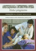 Anestezjologia i intensywna opieka Klinika i pielęgniarstwo