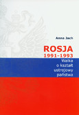 Jach Anna - Rosja 1991-1993 Walka o kształt ustrojowy państwa