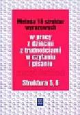 Kujawa Ewa, Kurzyna Maria - Metoda 18 struktur wyrazowych w pracy z dziećmi z trudnościami w czytaniu i pisaniu