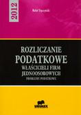 Styczyński Rafał - Rozliczanie podatkowe właścicieli firm jednoosobowych. Problemy podatkowe - 2012