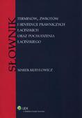 Kuryłowicz Marek - Słownik terminów, zwrotów i sentencji prawniczych łacińskich oraz pochodzenia łacińskiego