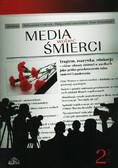 red. Gralczyk Aleksandra, red. Laskowska Małgorzata, red. Drzewiecki Piotr - Media wobec śmierci. Tom 2