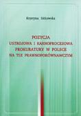 Sitkowska Krystyna - Pozycja ustrojowa i karnoprocesowa prokuratury w Polsce na tle prawnoporównawczym