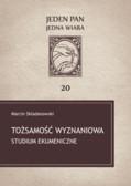 Składanowski Marcin - Tożsamość wyznaniowa. Studium ekumeniczne