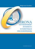 Gruchoła Małgorzata - Ochrona użytkowników internetu w państwach Unii Europejskiej