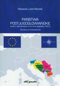 Lubik-Reczek Natasza - Państwa postjugosłowiańskie wobec członkostwa w Unii Europejskiej i NATO. (Analiza porównawcza)