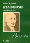 red. Stelmasiak Izabela - Janusz Jędrzejewicz. Pedagog, wojskowy, ideolog i polityk. (Zarys biografii 1885–1951)