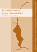 Ks. Kowalczyk Stanisław - Nurty personalizmu. Od Augustyna do Wojtyły