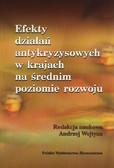 red. Wojtyna Andrzej - Efekty działań antykryzysowych w krajach na średnim poziomie rozwoju