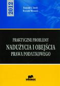 Stanik Krzysztof J., Winiarski Krzysztof - Praktyczne problemy nadużycia i obejścia prawa podatkowego - 2012
