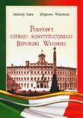 Gaca Andrzej, Witkowski Zbigniew - Podstawy ustroju konstytucyjnego Republiki Włoskiej