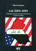 Brylew Marek - Irak 2003-2005. Stabilizacja sytuacji społeczno-politycznej i tranzycja władzy