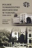 red. Kłaczkow J. - Polskie Towarzystwo Historyczne w Toruniu (1946–2011)