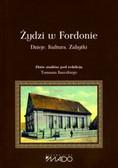 red. Kawski Tomasz - Żydzi w Fordonie. Dzieje. Kultura. Zabytki