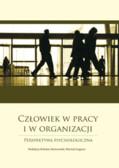 red. Rożnowski Bohdan, red. Łaguna Mariola - Człowiek w pracy i w organizacji. Perspektywa psychologiczna