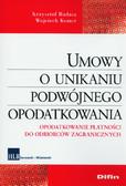 Budasz Krzysztof, Komer Wojciech - Umowy o unikaniu podwójnego opodatkowania. Opodatkowanie płatności do odbiorców zagranicznych