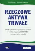 Sobczyk Rafał, Regulska Agnieszka - Rzeczowe aktywa trwałe. Zasady ujmowania, wyceny oraz ujawnień w świetle uregulowań MSSF/MSR i ustawy o rachunkowości