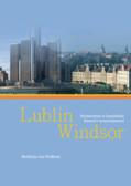 red. Walkusz Jan - Lublin - Windsor. Partnerstwo w kontekście historii i teraźniejszości