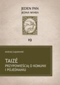 Łopalewski Andrzej - Taizé przypowieścią o komunii i pojednaniu