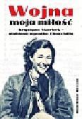 Masson Madeleine - Wojna moja miłość Krystyna Skarbek - ulubiona agentka Churchilla.