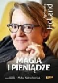 Holland Agnieszka, Kornatowska Maria - Magia i pieniądze Z Agnieszką Holland rozmawia Maria Kornatowska