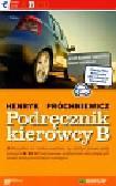 Próchniewicz Henryk - Podręcznik kierowcy B