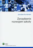 Kordziński Jarosław - Zarządzanie rozwojem szkoły