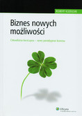 Kozielski Robert - Biznes nowych możliwości. Czterolistna koniczyna - nowy paradygmat biznesu