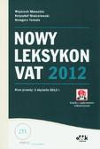 Maruchin Wojciech, Modzelewski Krzysztof, Tomala Grzegorz - Nowy Leksykon VAT 2012 (z suplementem elektronicznym)
