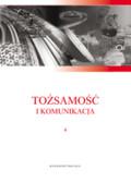 red. Dyczewski Leon, red. Wadowski Dariusz - Tożsamość i komunikacja