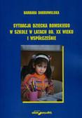 Dobrowolska Barbara - Sytuacja dziecka romskiego w szkole w latach 80. XX wieku i współcześnie