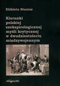 Stanisz Elżbieta - Kierunki polskiej szekspirologicznej myśli krytycznej w dwudziestoleciu międzywojennym