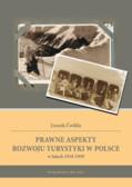 Ćwikła Leszek - Prawne aspekty rozwoju turystyki w Polsce w latach 1918-1939