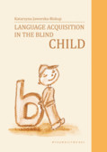 Jaworska-Biskup Katarzyna - Language Acquisition in the Blind Child